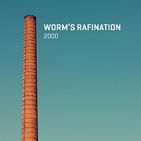 Worm's Rafination – 2000