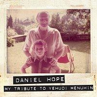 Daniel Hope – My Tribute To Yehudi Menuhin