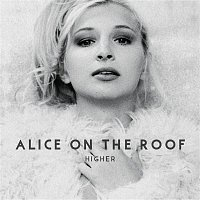 Alice on the roof – Lucky You