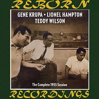 Gene Krupa, Lionel Hampton, Teddy Wilson – The Complete 1955 Session (HD Remastered)