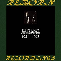 John Kirby And His Orchestra – 1941-1943 (HD Remastered)