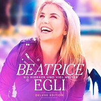 Beatrice Egli – Bis hierher und viel weiter [Deluxe Edition]