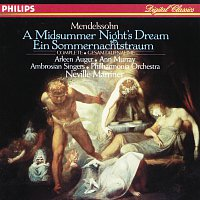 Arleen Augér, Ann Murray, The Ambrosian Singers, Philharmonia Orchestra – Mendelssohn: A Midsummer Night's Dream