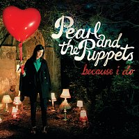 Pearl & The Puppets – Because I Do