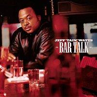 """Jeff """"Tain"""" Watts – Bar Talk"""