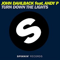 John Dahlback – Turn Down The Lights (feat. Andy P) [Extended Mix]