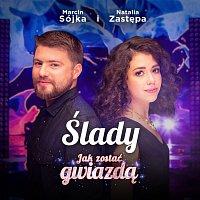 Natalia Zastępa, Marcin Sójka – Ślady. Jak Zostać Gwiazdą