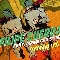 Filipe Guerra, Jenna Christine – Moving On!