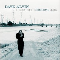 Dave Alvin – The Best Of The Hightone Years