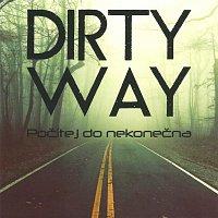 Dirty Way – Počítej do nekonečna