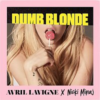 Avril Lavigne – Dumb Blonde (feat. Nicki Minaj)