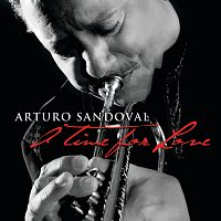 Arturo Sandoval – A Time For Love