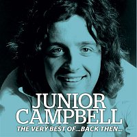 Junior Campbell – The Very Best of Junior Campbell...Back Then...