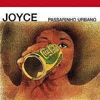 Joyce – Passarinho Urbano
