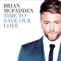 Brian McFadden – Time To Save Our Love