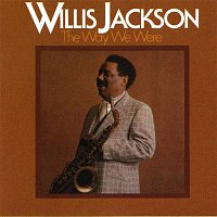 Willis Jackson – The Way We Were