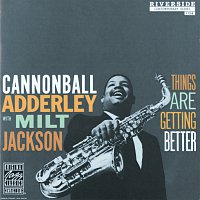 Cannonball Adderley, Milt Jackson – Things Are Getting Better