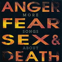 Various Artists.. – More Songs About Anger, Fear, Sex & Death