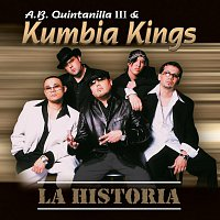 A.B. Quintanilla III, Kumbia Kings – La Historia