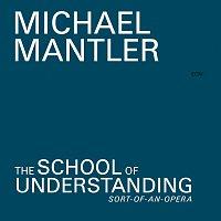 Michael Mantler – The School Of Understanding