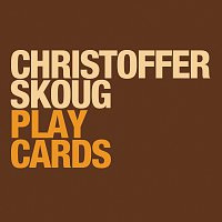 Christoffer Skoug – Play Cards