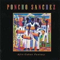 Poncho Sanchez – Afro-Cuban Fantasy