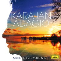 Berliner Philharmoniker, Herbert von Karajan – Karajan Adagio - Music To Free Your Mind