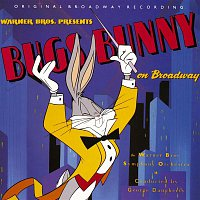Various Artists.. – Bugs Bunny On Broadway