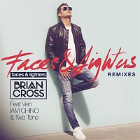 Brian Cross, Vein, IAM CHINO, Two Tone – Faces & Lighters (Remixes)