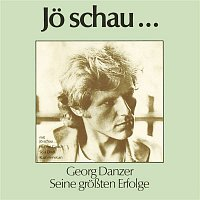 Georg Danzer – JO SCHAU... SEINE GROSSTEN ERFOLGE