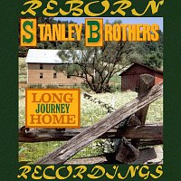 The Stanley Brothers – Long Journey Home (HD Remastered)