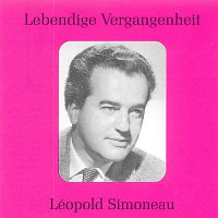 Léopold Simoneau – Lebendige Vergangenheit - Leopold Simoneau