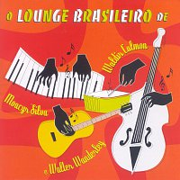 Různí interpreti – O Lounge Brasileiro De Waldir Calmon, Moacyr Silva E Walter Wanderley