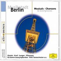 Různí interpreti – Musikstadt Berlin: Musicals, Chansons & Evergreens [Eloquence]