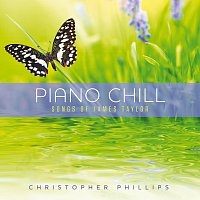Christopher Phillips – Piano Chill: Songs Of James Taylor