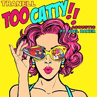 Tranell, Joel Baker – Too Catty [Acoustic]