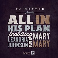 PJ Morton – All In His Plan (feat. Le'Andria Johnson & Mary Mary)