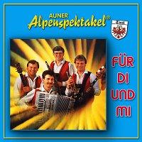 Auner Alpenspektakel – Für Di und Mi