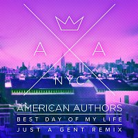 American Authors – Best Day Of My Life [Just A Gent Remix]