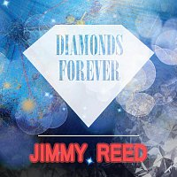 Jimmy Reed – Diamonds Forever