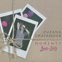 Zuzana Smatanová – Momenty 2003-2013