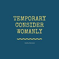 Temporary Consider Womanly