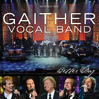 Gaither Vocal Band – Better Day