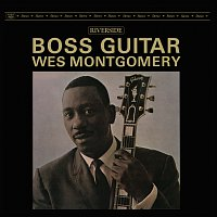 Wes Montgomery – Boss Guitar [Original Jazz Classics Remasters] [OJC Remaster]