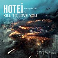 Hotei, Matt Tuck – Kill To Love You