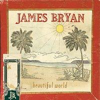 James Bryan – Beautiful World
