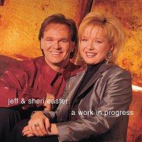 Jeff & Sheri Easter – A Work In Progress