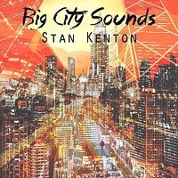 Stan Kenton – Big City Sounds