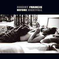 Robert Francis – Before Nightfall
