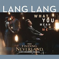 Lang Lang, Gary Barlow, Eliot Kennedy – What You Mean to Me